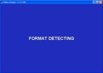Video Keeper フォーマット検出中